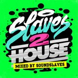 Slaves2House Vol #1 (Mixed By Soundslaves)