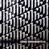 Sonic Ornaments III