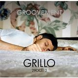 GRILLO x GROOVEMENT // 29OCT12