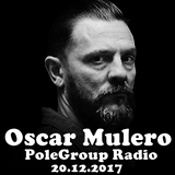 Oscar Mulero - Live @ PoleGroup Radio (20.12.2017)