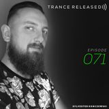 Trance Released Episode 071