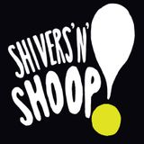 Shivers 'n' Shoop!