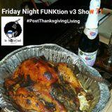 The Friday Night FUNKtion v3 show 71- #PostThanksGivingLiving