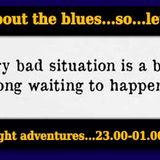 every bad situation is a blues song waiting to happen....