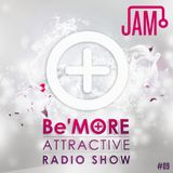 Be'More Attractive Radio Show Ep 9 Mixed By JAMO