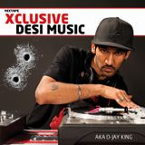 XCLUSIVE DESI MUSIC VOL.1 #AKA KING