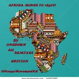 AFRICAN MOVES  (Ep10)