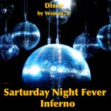 SATURDAY NIGHT FEVER INFERNO (Bee Gees, The Trammps, Saturday Night Fever)
