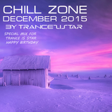 CHILL ZONE BY TRANCEZISTAR ( december 2015special mix for happy birthday TRANCE IS STAR  )