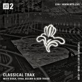 Classical Trax w/ Buga, Evaa, Bulma & Bob Traxx - 7th February 2017