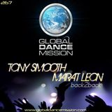 Global Dance Mission Episode #267 Tony Smooth and Marat Leon