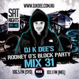 RODNEY O'S BLOCK PARTY (KIIS FM & IHEARTRADIO) MIX 31