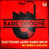 BASIC GROOVE ELECTRONIC MUSIC RADIO SHOW  Presented by Antony Adam - Recorded June 8 2016