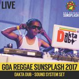 Dakta Dub - Goa Sunsplash 2017 - Full Sound System Set (LIVE)