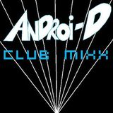 Androi-D's Club MiXX ARCHIVE!
