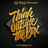 Think OutSide The Box (DJ Kanji)