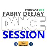 DANCE SESSION podcast #22  BY FABRY DEEJAY