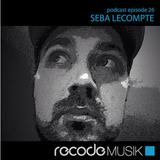 2015.01 Seba Lecompte - Recode podcast 026
