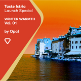 Taste Istria - Winter Warmth - Launch Special - Mix 01 by Opal