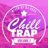 Chill Out Trap Mix 2014 #1