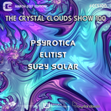 Psyrotica, Elitist & Suzy Solar - The Crystal Clouds Show 100