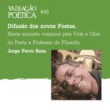 Vadiação Poética #48 (Poesia de Jorge Ferro Rosa)