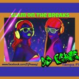 Slam on the BREAKS - by Dj Pease