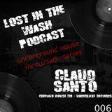 LOST IN THE WASH PODCAST 006 - CLAUD SANTO