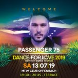 04. Passenger 75 LIVE at Dance for Love 2019 - 13.09.2019 - MTW Club - Offenbach (D)