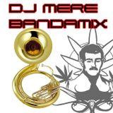 DJ MERE - BANDAMIX