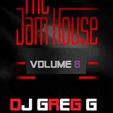 The Jam House - Volume 8 - DJ GREG G
