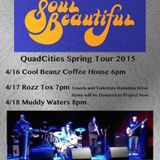 Soul Beautiful @ RozzTox QuadCities 4/17/2015