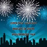 Dj Wisdom - Bounce 2018 - November Mix
