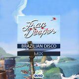 Fran Deeper - BRAZILIAN DISCO - Spa In Disco March Mix