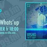 What's up - 07/02/17 - invités : VISHO & DJ A2SO