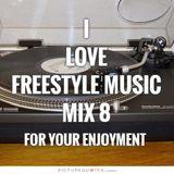 I Love Freestyle Music Mix 8 2015 - DJ Carlos C4 Ramos