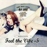 Feel The Vibe #5 / DJ JAG