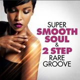sunday special  super smooth soul & 2step rare groove special edition