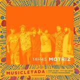 [MOTRIZ] - MUSICLETADA 2017