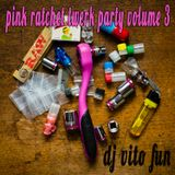 DJ Vito Fun Presents Pink Ratchet Twerk Party Volume 3