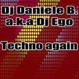 Daniele B. a.k.a Dj Ego - Techno Again