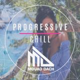 Mouad Dach Progressive & Chill Episode 15