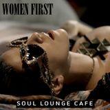 Soul Lounge Café [Women First]