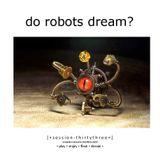 Do Robots Dream? [session 033]