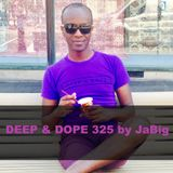 Summer Classic Anthems - DEEP & DOPE 325 Mixed by JaBig