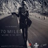 70 MILES - WELCOME TO THE GRITTY (TRAP/HIP HOP SEPT 2016)