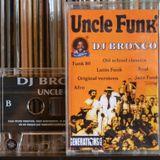 DJ BRONCO - UNCLE FUNK - B SIDE (1999)