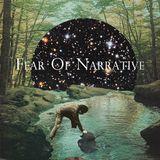 Fear Of Narrative