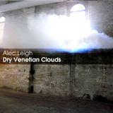Dry Venetian Clouds