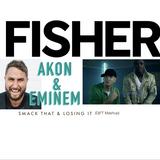 FISHER, Akon & Eminem-Losing It & Smack That (DjFT Mashup)